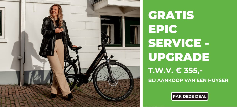 EPIC Service-Upgrade t.w.v. €355,- bij aankoop van een Huyser